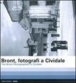 Bront, Fotografi a Cividale­The Bront photographers in Cividale