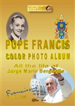 Pope Francis color photo album. Ediz. illustrata