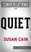Quiet: The Power of Introverts in a World That Can't Stop Talking: by Susan Cain | Conversation Starters