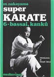 Super karate. Vol. 6: Kata Bassai e Kanku