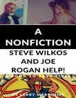 A Nonfiction Steve Wilkos and Joe Rogan! Help! - A Book to Save Lives