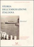 Storia dell'emigrazione italiana. Con CD Audio. Con CD-ROM. Vol. 2: Arrivi