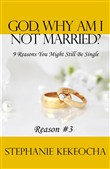 God, Why Am I Not Married? 9 Reasons You Might Still Be Single (Reason #3)