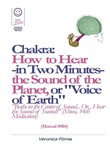 "Chakra: How to Hear -in Two Minutes- the Sound of the Planet or ""Voice of the Earth"". (Manual #004)"
