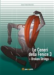 Broken strings. Le ceneri della fenice. Vol. 3
