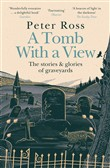 A Tomb With a View: The Stories & Glories of Graveyards