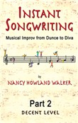 Instant Songwriting: Musical Improv from Dunce to Diva Part 2 (Decent Level)
