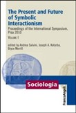 The present and future of symbolic interactionism. Proceedings of the international symposium, Pisa 2010. Vol. 1