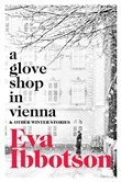 A Glove Shop in Vienna and Other Stories