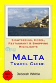 Malta Travel Guide - Sightseeing, Hotel, Restaurant & Shopping Highlights (Illustrated)