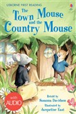 The Town Mouse and the Country Mouse: Usborne First Reading: Level Four