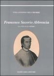 Francesco Saverio Abbrescia. Ediz. illustrata