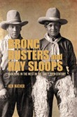bronc busters and hay slo...