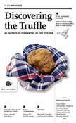 Discovering the truffle. In history, in its habitat, in the kitchen