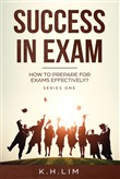 Success in Exam How to Prepare For Exams Effectively?
