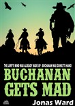 Buchanan 21: Buchanan Gets Mad