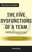 "The Five Dysfunctions of a Team: A Leadership Fable"" by Patrick Lencioni"