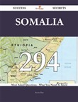 Somalia 294 Success Secrets - 294 Most Asked Questions On Somalia - What You Need To Know