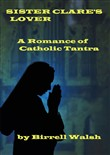 Sister Clare's Lover: A Romance of Catholic Tantra