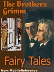 Brothers Grimm Fairy Tales: Includes Hansel And Gretel, Rapunzel, Little Red-Cap Clever, Elsie & More (Mobi Classics)