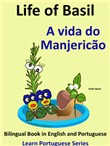 Bilingual Book in English and Portuguese: Life of Basil - A vida do Manjericão. Learn Portuguese Series