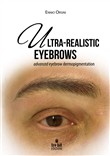 ultra-realistic eyebrows....