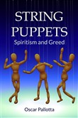 String Puppets Spiritism and Greed