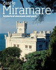 The castle of Miramare. Guide to the historical museum and park