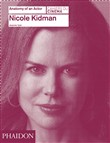 Nicole Kidman: Anatomy of an Actor