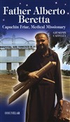 Father Alberto Beretta. Capuchin friar, medical missionary