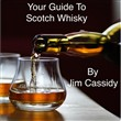 Your Guide To Scotch Whisky