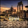 Roma. Viaggio nella bellezza. A journey through beauty