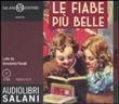 Le fiabe più belle. Audiolibro. 2 CD Audio