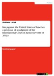 Iraq against the United States of America: a proposal of a judgment of the International Court of Justice (events of 2003)