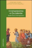 Cristianesimo e Occidente. Quale futuro immaginare?