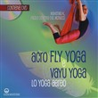 Acroflyyoga e vayu yoga. Con DVD video