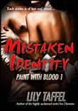 Paint With Blood 1: Mistaken Identity