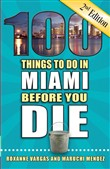 100 Things to Do in Miami Before You Die, Second Edition