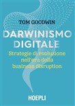 Darwinismo digitale. Strategie di evoluzione nell'era della business disruption