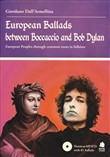 European Ballads between Boccaccio and Bob Dylan. European Peoples through common roots in folklore. Con CD Audio