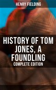 History of Tom Jones, a Foundling (Complete Edition)