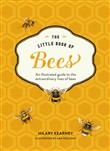 The Little Book of Bees: An illustrated guide to the extraordinary lives of bees