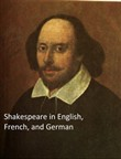 Shakespeare's Works, Trilingual Edition (in English with line Numbers and in French and German translations))