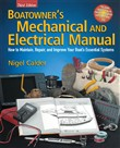 Boatowner's Mechanical and Electrical Manual : How to Maintain, Repair, and Improve Your Boat's Essential Systems: How to Maintain, Repair, and Improve Your Boat's Essential Systems