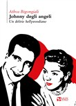 Johnny degli angeli. Un delirio hollywoodiano