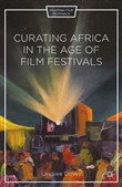 Curating Africa in the Age of Film Festivals