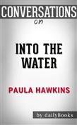 Into the Water: A Novel by Paula Hawkins | Conversation Starters
