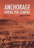 Anchorage. Vivere per sempre