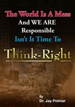 think right: the world is...