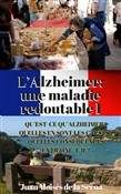 L'Alzheimer: une maladie redoutable I